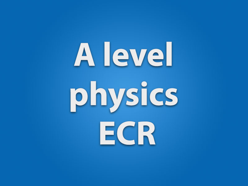A level Physics 9702 Example Candidate Response (ECR)