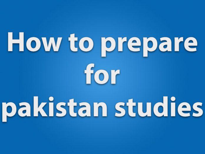 how to prepare for pakistan studies