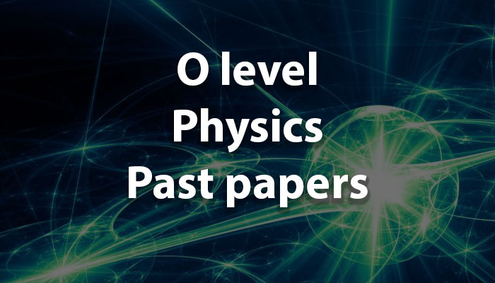 O Level Physics Past Papers