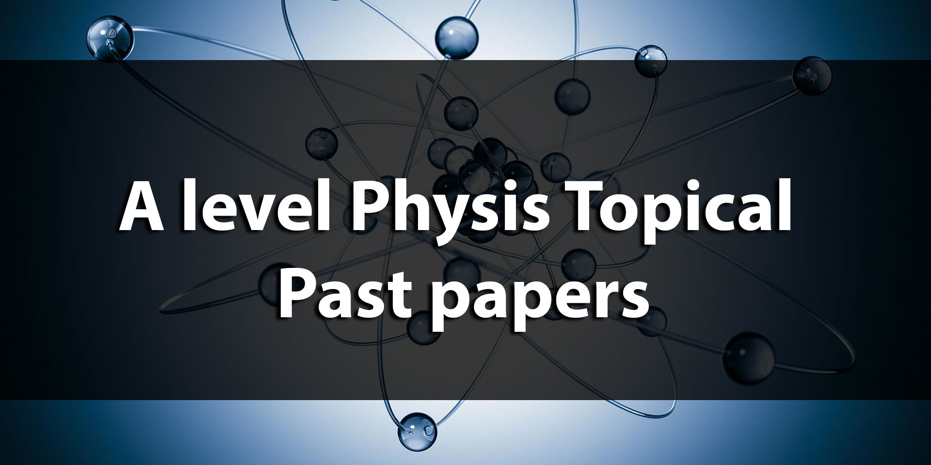 A level physics topical past papers fandeluxe Choice Image