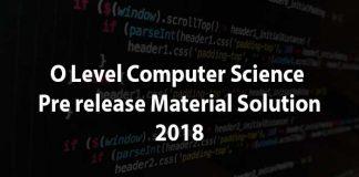 O level computer sciecne Pre release material solution