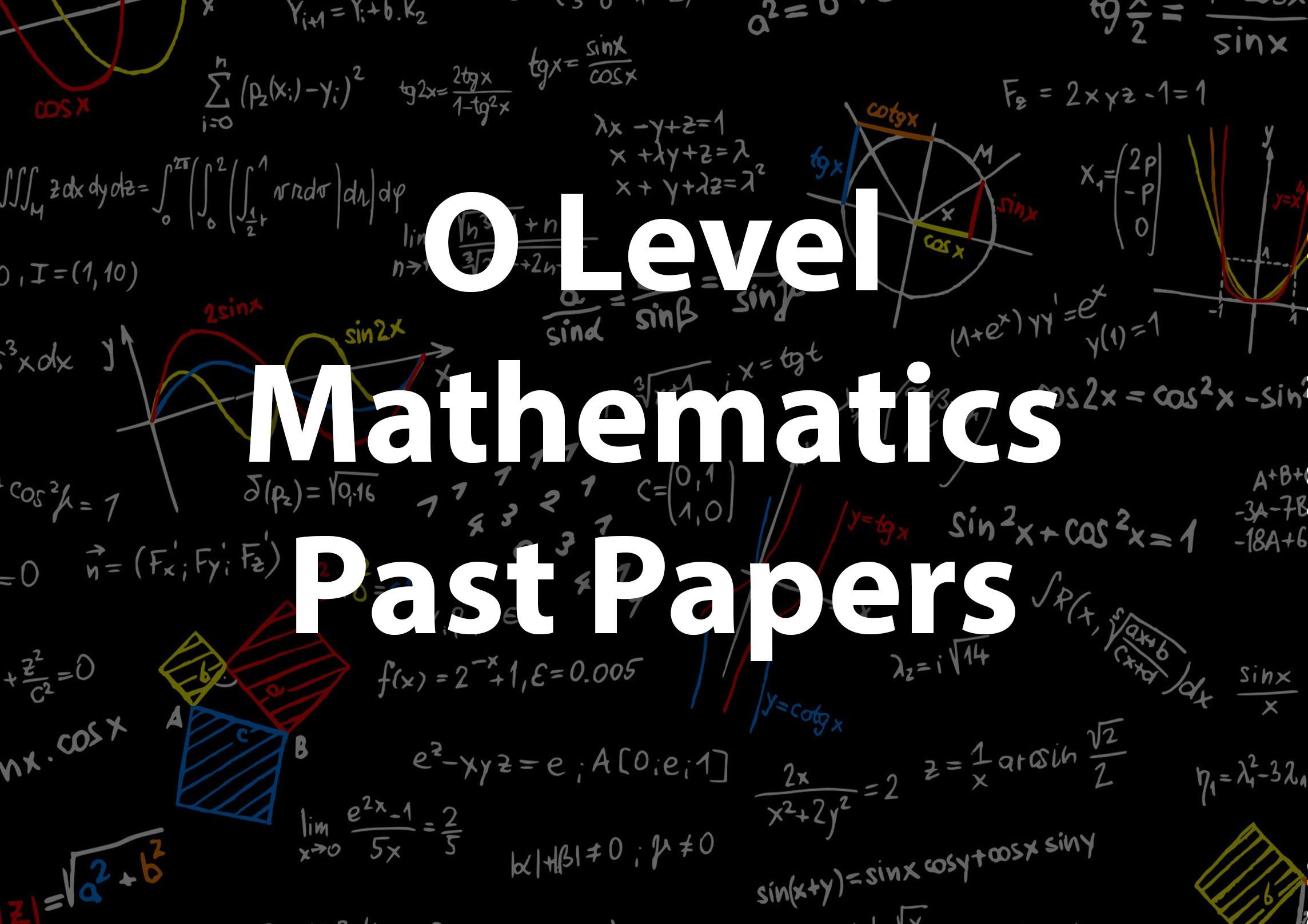 O Level Mathematics Past Papers