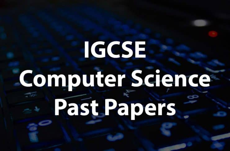 IGCSE Computer sciecne past papers